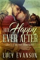 Her Happy Ever After ebook by Lucy Evanson