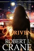 Driven ebook by Robert J. Crane
