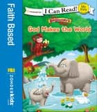 The Beginner's Bible God Makes the World ebook by Zondervan