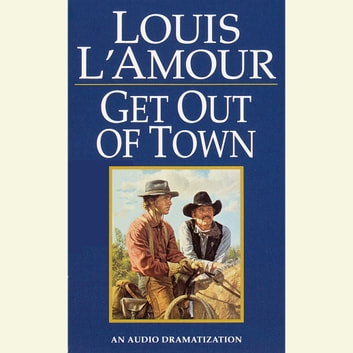 Get Out of Town audiobook by Louis L'Amour