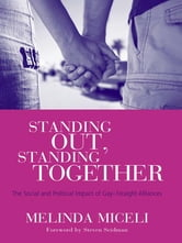 Standing Out, Standing Together - The Social and Political Impact of Gay-Straight Alliances ebook by Melinda Miceli