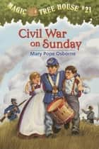 Civil War on Sunday ebook by Mary Pope Osborne,Sal Murdocca