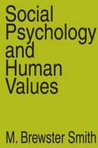 Social Psychology and Human Values ebook by Anselm L. Strauss