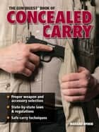 The Gun Digest Book Of Concealed Carry ebook by Massad Ayoob