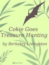 Cokie Goes Treasure Hunting ebook by Livingston, Berkeley