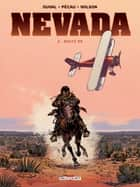 Nevada T02 - Route 99 ebook by Fred Duval, Jean-Pierre Pécau, Colin Wilson,...