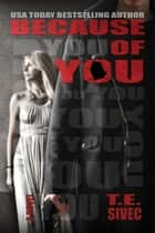 Because of You (Playing With Fire #2) ebook by Tara Sivec, T.E. Sivec