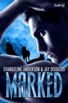 Marked ebook by Evangeline Anderson, Jay Douglas