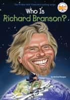 Who Is Richard Branson? ebook by Michael Burgan, Who HQ, Ted Hammond