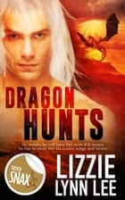 Dragon Hunts ebook by Lizzie Lynn Lee