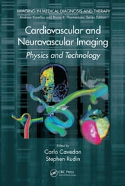 Cardiovascular and Neurovascular Imaging: Physics and Technology ebook by Cavedon, Carlo