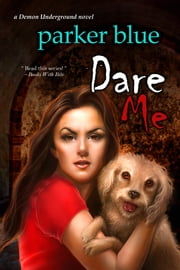 Dare Me ebook by Parker Blue