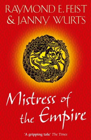 Mistress of the Empire ebook by Raymond E. Feist,Janny Wurts