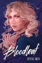 Bloodleaf ebook by Crystal Smith