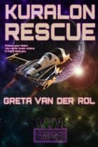 Kuralon Rescue - Morgan Selwood, #3 ebook by Greta van der Rol