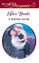 A Spanish Affair ebook by Helen Brooks