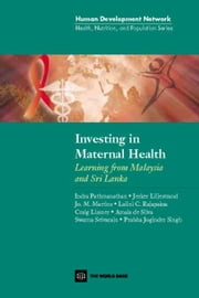 Investing in Maternal Health in Malaysia and Sri Lanka ebook by Padmanathan, Indra