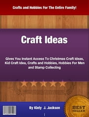 Craft Ideas ebook by Kiely  J. Jackson