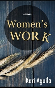 Women's Work ebook by Kari Aguila