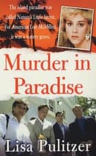Murder in Paradise ebook by Lisa Pulitzer