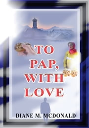 To Pap, With Love ebook by Diane McDonald