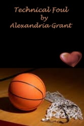 Technical Foul ebook by Alexandria Grant