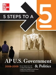 5 Steps to a 5 AP U.S. Government and Politics, 2008-2009 Edition ebook by Lamb, Pamela