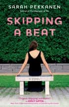 Skipping a Beat ebook by Sarah Pekkanen