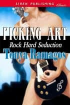 Picking Art ebook by Tonya Ramagos