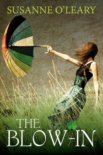 The Blow-In - The Tipperary Series, #1 ebook by Susanne O'Leary