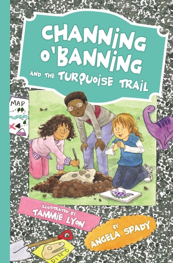 Channing O'Banning and the Turquoise Trail ebook by Angela Spady