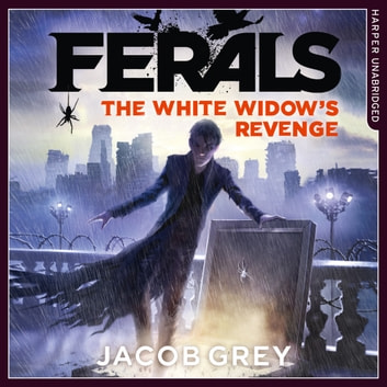 The White Widow's Revenge (Ferals, Book 3) audiobook by Jacob Grey