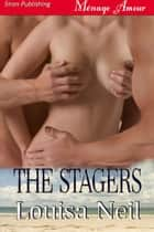 The Stagers ebook by Louisa Neil