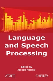 Language and Speech Processing ebook by Joseph Mariani