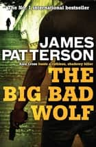 The Big Bad Wolf eBook by James Patterson, James Patterson