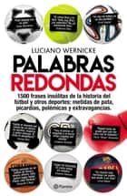 Palabras redondas ebook by Luciano Wernicke