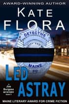 Led Astray (A Joe Burgess Mystery, Book 5) ebook by Kate Flora