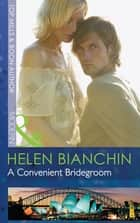 A Convenient Bridegroom (Mills & Boon Modern) ebook by Helen Bianchin