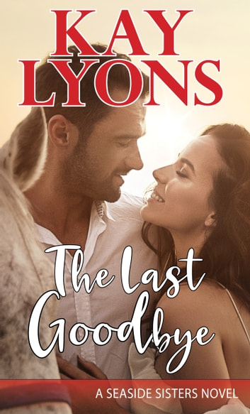 The Last Goodbye ebook by Kay Lyons