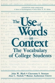 The Use of Words in Context - The Vocabulary of Collage Students ebook by John W. Black,Cleavonne S. Stratton,Alan C. Nichols,Marian Ausherman Chavez