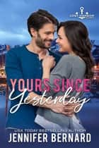 Yours Since Yesterday ebook by Jennifer Bernard