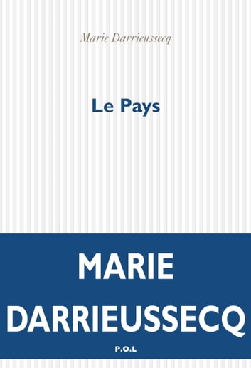 Le pays ebook by Marie Darrieussecq