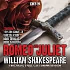 Romeo and Juliet - A BBC Radio 3 full-cast dramatisation audiobook by William Shakespeare