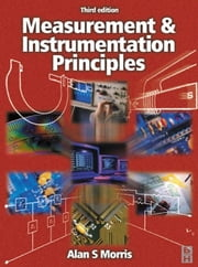 Measurement and Instrumentation Principles ebook by Morris, Alan S