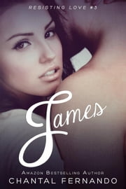 James - Resisting Love, #3 ebook by Chantal Fernando