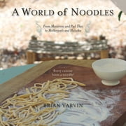 A World of Noodles ebook by Brian Yarvin