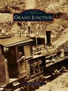 Grand Junction ebook by Alan Kania