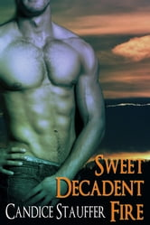Sweet,Decadent Fire ebook by Candice Stauffer