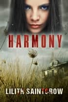 Harmony ebook by Lilith Saintcrow