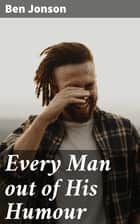 Every Man out of His Humour ebook by Ben Jonson